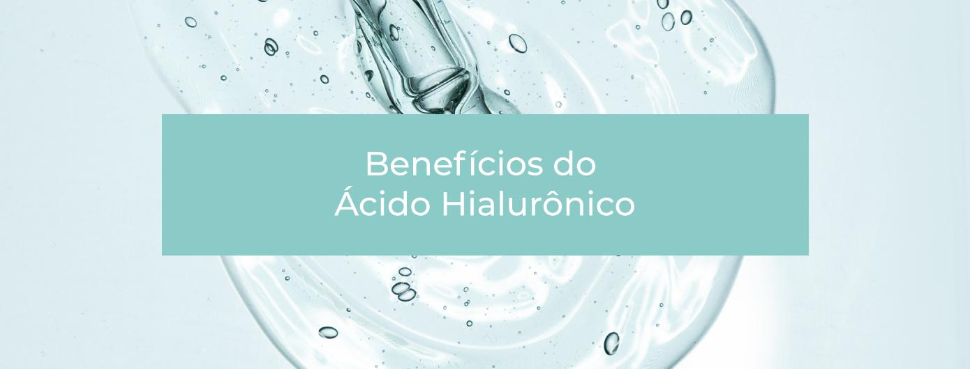 OS BENEFÍCIOS DO ÁCIDO HIALURÔNICO PARA PELE