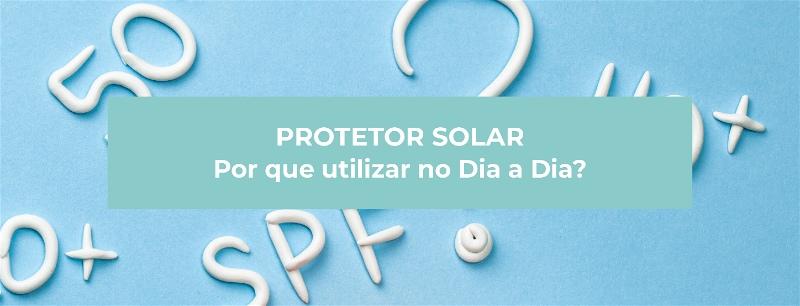 Importância do protetor solar: por que usar no dia a dia?